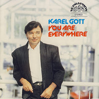 You Are Everywhere — Karel Gott