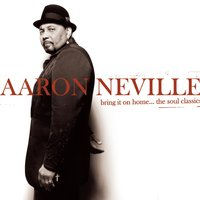Bring It On Home...The Soul Classics — Aaron Neville