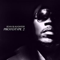 Prototype 2 — Sean Slaughter