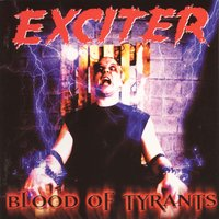 Blood Of Tyrants — Exciter