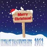 Merry Christmas: Ultimate XMAS Winter Hits 2012 — сборник