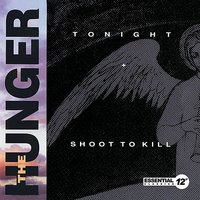 Tonight / Shoot To Kill — The Hunger