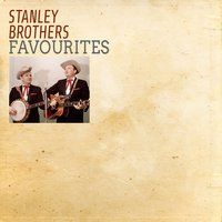 Favourites — Stanley Brothers