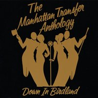 The Manhattan Transfer Anthology - Down In Birdland — The Manhattan Transfer