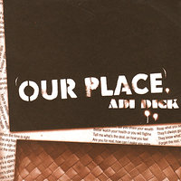Our Place — Adi Dick