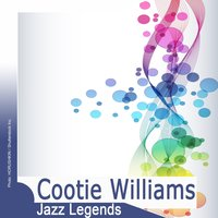 Jazz Legends: Cootie Williams — Cootie Williams