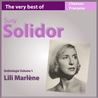 The Very Best of Suzy Solidor: Lili Marlène — Suzy Solidor