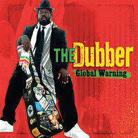 Global Warning — THE Dubber