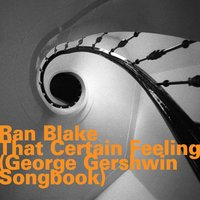 That Certain Feeling (George Gershwin Songbook) — Ran Blake, Steve Lacy, Ricky Ford