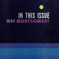 In This Issue — Wes Montgomery