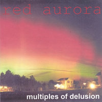 Multiples Of Delusion — Red Aurora