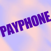 Payphone - Single — I'm at a