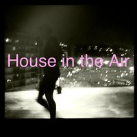 House in the Air - Smooth House Party Starters — сборник