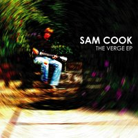 The Verge EP — Sam Cook