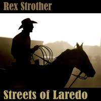 Streets of Laredo (A Cowboy's Lament) — Rex Strother