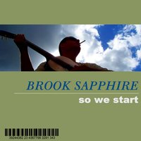 So We Start — Brook Sapphire