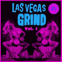 Las Vegas Grind Vol. 1, 50's Striptease Raunch Exotica — сборник