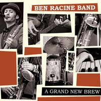 A Grand New Brew — Ben Racine Band