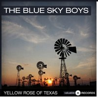 Yellow Rose of Texas — The Blue Sky Boys