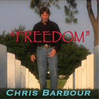 """ Freedom "" — Chris Barbour"