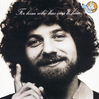 For Him Who Has Ears — Keith Green