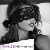 What Now — Sarime State