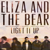 Light It Up — Eliza And The Bear