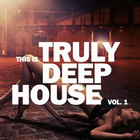 This Is Truly Deep House, Vol. 1 — сборник