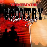 Homemade Country Love Songs — сборник