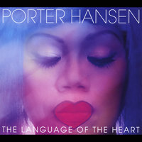 The Language of the Heart — Porter Hansen