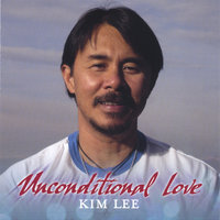 Unconditional Love — Kim Lee
