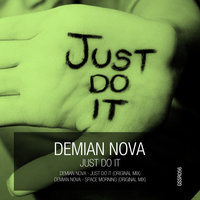 Just Do It — Demian Nova