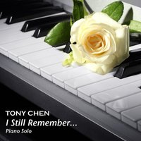 I Still Remember... — Tony Chen