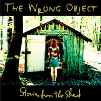 Stories from the Shed — The Wrong Object