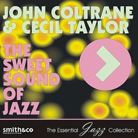 The Sweet Sound of Jazz — John Coltrane, Cecil Taylor