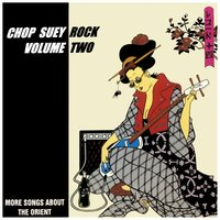 Chop Suey Rock Vol. 2, More Rockin' Songs About the Orient — сборник