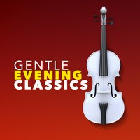 Gentle Evening Classics — Gentle Evening Classics