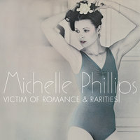 Victim Of Romance & Rarities — Michelle Phillips