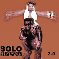 Back To You 2.0 — Solo, Nothende