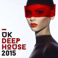 Uk Deep House: 2015 — UK Deep House 2015