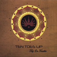 Trip On Troubles — Ten Toes Up