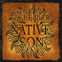 Native Son — The Rogue River Band
