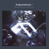 Anjunadeep 07 cd2 — James Grant & Jody Wisternoff