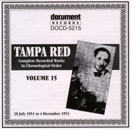 Tampa Red Vol. 15 1951-1953 — Tampa Red