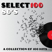 Select 100 - 80's — The Lip Singers