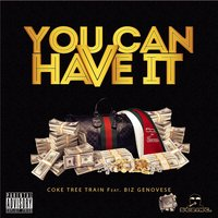 You Can Have It (feat. Biz Genovese) — Coke Tree Train