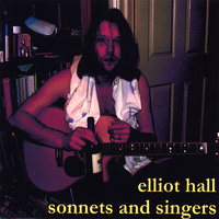 Sonnets and Singers — Elliot Hall