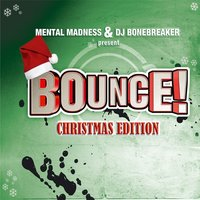 Bounce! Christmas Edition (The Finest In Dance, Trance, Jump & Hardstyle) — сборник