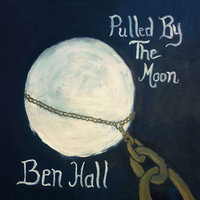 Pulled By the Moon — Ben Hall