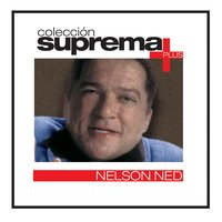 Coleccion Suprema Plus- Nelson Ned — Nelson Ned